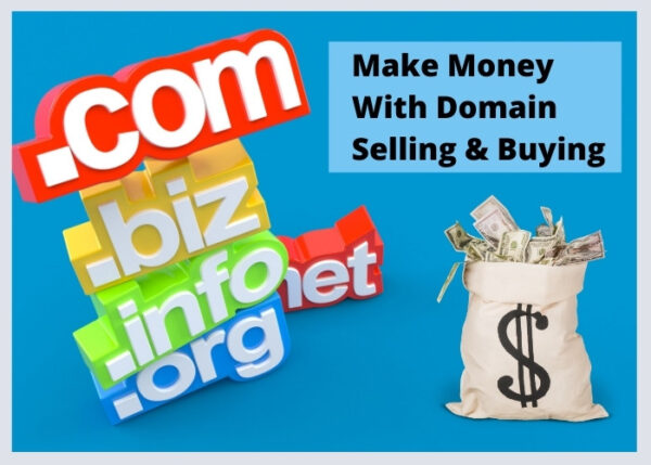 Make Money With Domain Selling And Buying